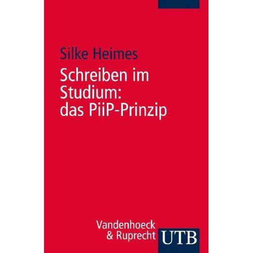Silke Heimes - Schreiben im Studium: das PiiP-Prinzip: Mit 50 Tipps von Studierenden für Studierende - Preis vom 18.11.2019 05:56:55 h
