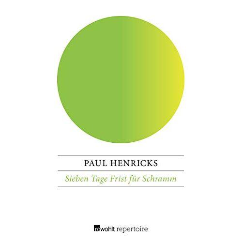Paul Henricks - Sieben Tage Frist für Schramm - Preis vom 21.10.2020 04:49:09 h