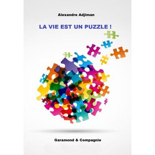 Alexandre Adjiman - La vie est un puzzle ! - Preis vom 18.10.2020 04:52:00 h