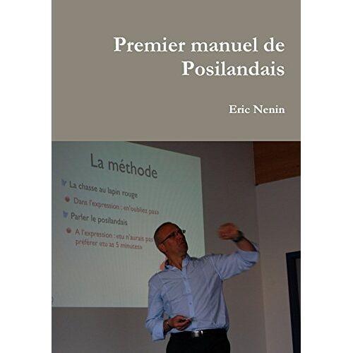 Eric Nenin - Premier manuel de Posilandais - Preis vom 06.09.2020 04:54:28 h