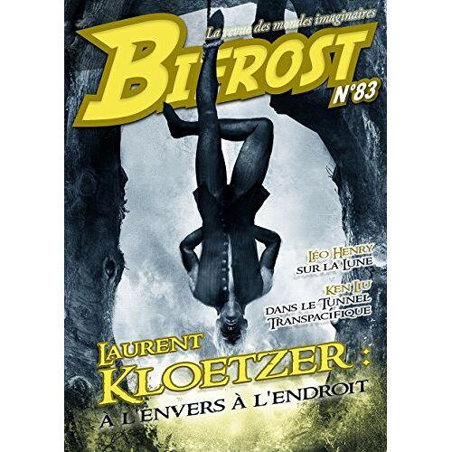 Laurent Kloetzer - Bifrost n°83, Dossier Laurent Kloetzer - Preis vom 07.04.2020 04:55:49 h