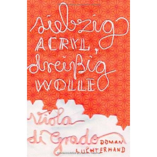 Viola Di Grado - Siebzig Acryl, dreißig Wolle: Roman - Preis vom 19.07.2019 05:35:31 h
