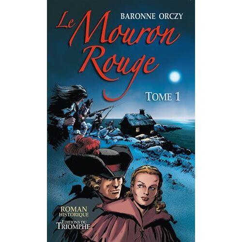 Baronne Orczy - Le mouron rouge - Preis vom 06.03.2021 05:55:44 h