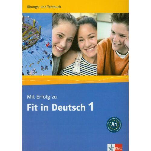 Karin Vavatzandis - Mit Erfolg zu Fit in Deutsch 1. Übungs- und Testbuch - Preis vom 11.04.2021 04:47:53 h