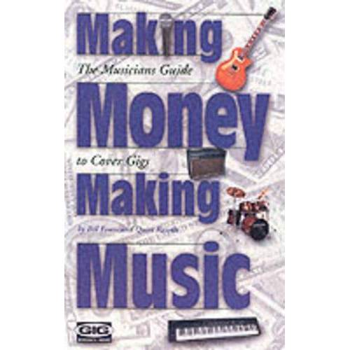 - Making Money Making Music: Buch: The Musician's Guide to Cover Gigs - Preis vom 18.04.2021 04:52:10 h