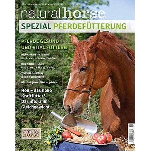 Redaktion Natural Horse - Pferdefütterung: Pferde gesund und vital füttern - Preis vom 05.09.2020 04:49:05 h