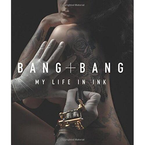Bang Bang - Bang Bang: My Life in Ink - Preis vom 18.04.2021 04:52:10 h
