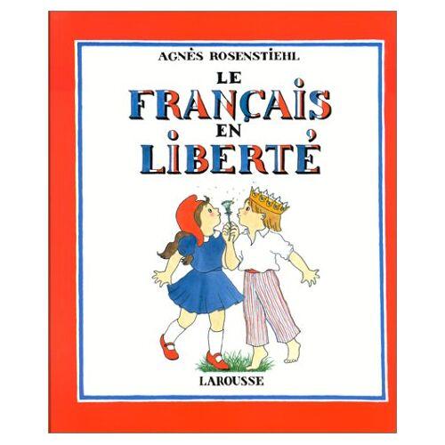 Agnès Rosenstiehl - Le Français en liberté - Preis vom 06.05.2021 04:54:26 h