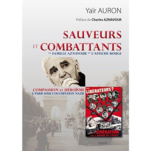 Yair Auron - Sauveurs et Combattants - La famille Aznavour et L'affiche rouge - Preis vom 07.03.2021 06:00:26 h