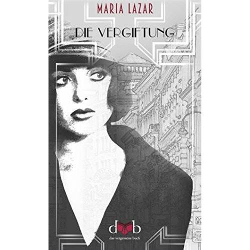 Maria Lazar - Die Vergiftung - Preis vom 23.02.2021 06:05:19 h
