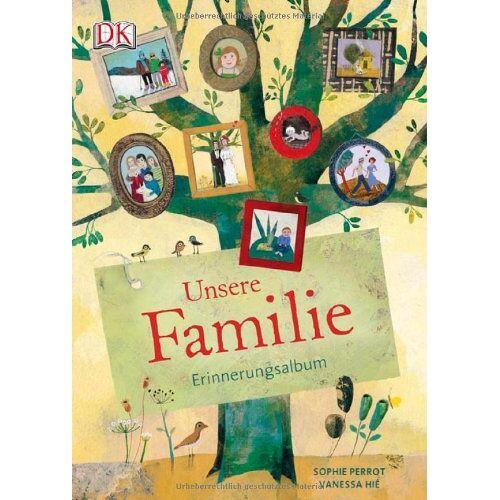 Sophie Perrot - Unsere Familie: Erinnerungsalbum - Preis vom 26.01.2020 05:58:29 h
