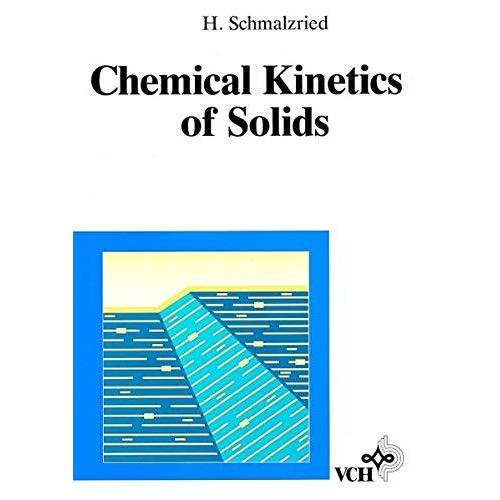 Hermann Schmalzried - Chemical Kinetics of Solids - Preis vom 15.04.2021 04:51:42 h