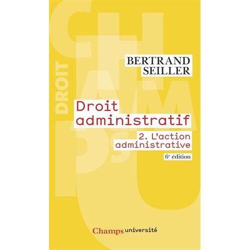 Bertrand Seiller - Droit administratif : Volume 2, L'action administrative - Preis vom 21.04.2021 04:48:01 h