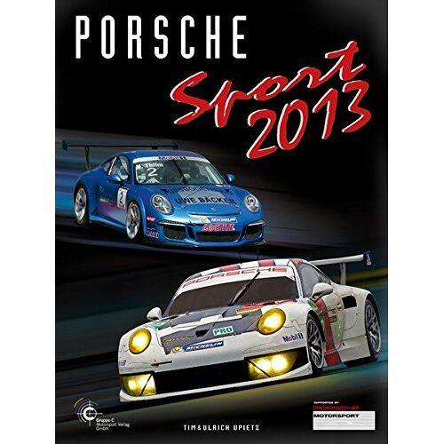 Tim Upietz - Porsche Sport 2013 (Porsche Motorsport) - Preis vom 08.05.2021 04:52:27 h