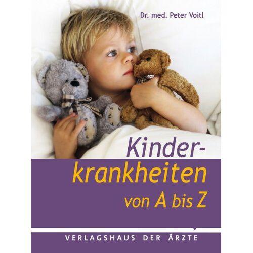 Peter Voitl - Kinderkrankheiten von A - Z - Preis vom 14.05.2021 04:51:20 h