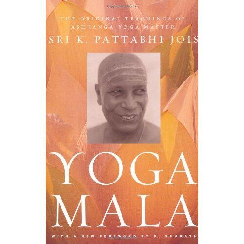 Sri K. Pattabhi Jois - Yoga Mala: The Original Teachings of Ashtanga Yoga Master Sri K. Pattabhi Jois - Preis vom 06.12.2019 06:03:57 h