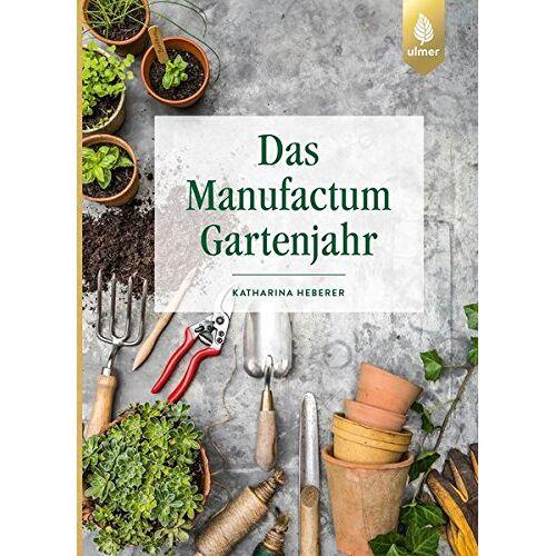 Katharina Heberer - Das Manufactum-Gartenjahr - Preis vom 15.05.2021 04:43:31 h