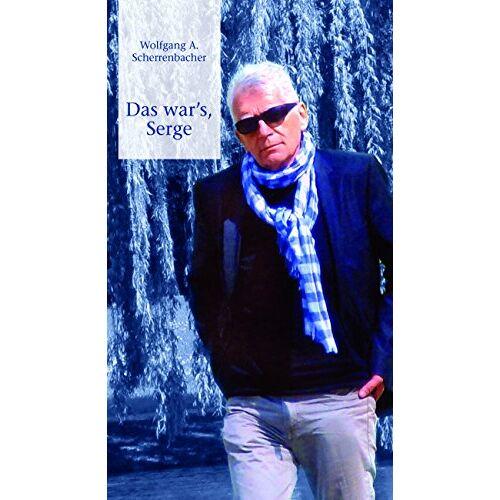 Scherrenbacher Wolfgang A. - Das war's Serge - Preis vom 25.02.2021 06:08:03 h