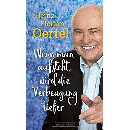 Oertel, Heinz Florian - Wenn man aufsteht, wird die Verbeugung tiefer - Preis vom 20.02.2020 05:58:33 h