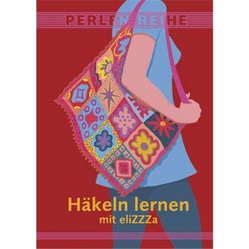 eliZZZa - Häkeln lernen mit eliZZZa - Preis vom 22.01.2021 05:57:24 h