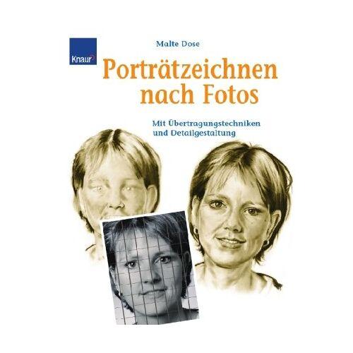 Malte Dose - Porträtzeichnen nach Fotos: Mit Übertragungstechniken und Detailgestaltung - Preis vom 14.06.2019 04:47:58 h