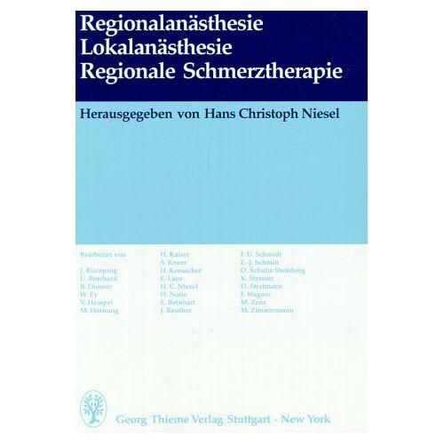 Niesel, Hans Christoph - Regionalanästhesie, Lokalanästhesie, regionale Schmerztherapie - Preis vom 12.05.2021 04:50:50 h