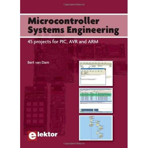 Bert van Dam - Microcontroller Systems Engineering: 45 projects for PIC, AVR and ARM - Preis vom 16.04.2021 04:54:32 h