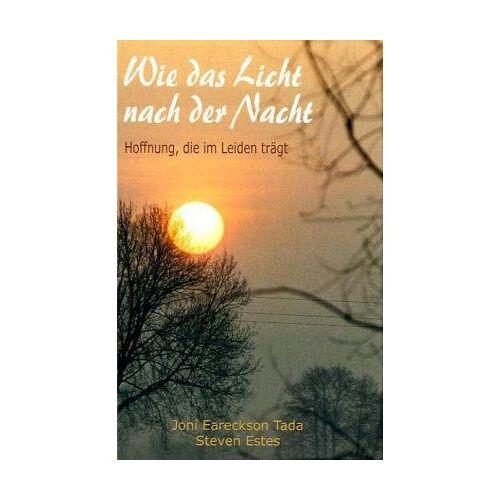 Tada, Joni Eareckson - Wie das Licht nach der Nacht - Preis vom 12.05.2021 04:50:50 h