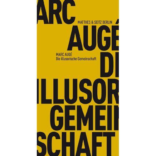 Marc Augé - Die illusorische Gemeinschaft (Fröhliche Wissenschaft) - Preis vom 15.05.2021 04:43:31 h