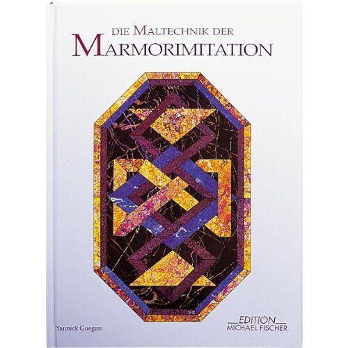 Yannick Guegan - Die Maltechnik der Marmorimitation - Preis vom 04.04.2020 04:53:55 h