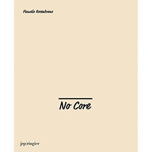 Alex Kitnick - Pamela Rosenkranz: No Core - Preis vom 11.04.2021 04:47:53 h