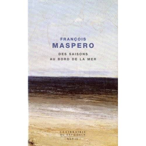 François Maspero - Des saisons au bord de la mer - Preis vom 07.03.2021 06:00:26 h