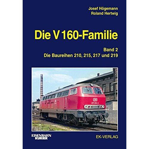 Josef Högemann - Die V 160-Familie: Band 2: Die Baureihen 210, 215, 217, 218.0 und 219 - Preis vom 21.10.2020 04:49:09 h