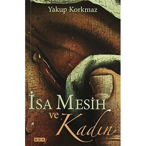 Yakup Korkmaz - Isa Mesih ve Kadin - Preis vom 25.10.2020 05:48:23 h