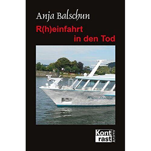Anja Balschun - R(h)einfahrt in den Tod - Preis vom 18.04.2021 04:52:10 h