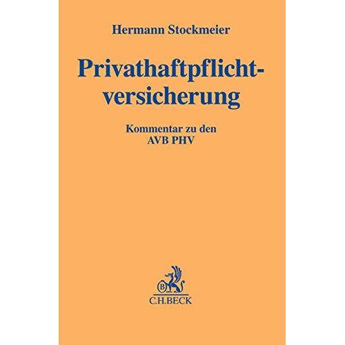 Hermann Stockmeier - Privathaftpflichtversicherung: Kommentar zu den AVB PHV - Preis vom 18.04.2021 04:52:10 h