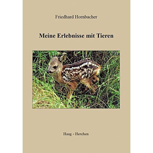 Friedhard Hornbacher - Meine Erlebnisse mit Tieren - Preis vom 16.05.2021 04:43:40 h