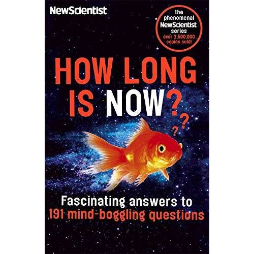 The New Scientist - How Long is Now?: Fascinating answers to 191 mind-boggling questions - Preis vom 16.06.2019 04:46:07 h