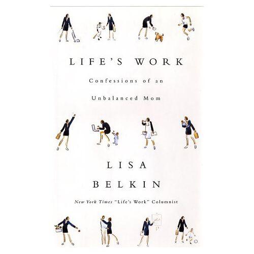 Lisa Belkin - Life's Work - Preis vom 23.01.2021 06:00:26 h