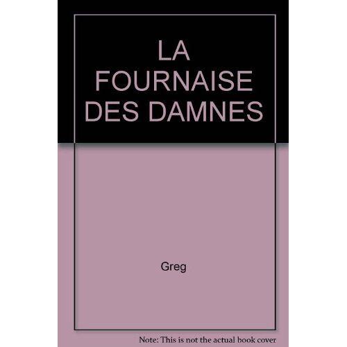Greg - LA FOURNAISE DES DAMNES (Bernard Prince) - Preis vom 11.04.2021 04:47:53 h