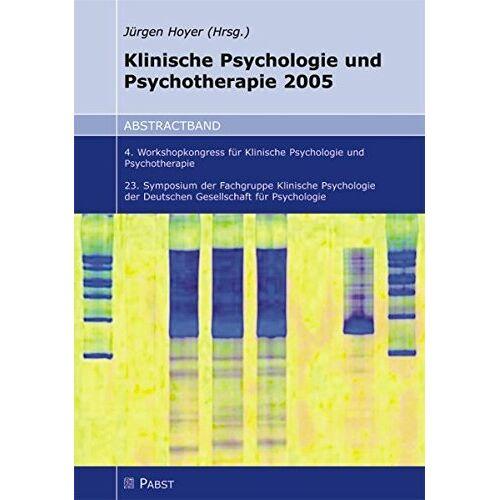 Jürgen Hoyer - Klinische Psychologie und Psychotherapie 2005: Abstractband 4. Workshopkongress für Klinische Psychologie und Psychotherapie 23. Symposium der ... Gesellschaft für Psychologie 5.-7. Mai 2005 - Preis vom 11.05.2021 04:49:30 h