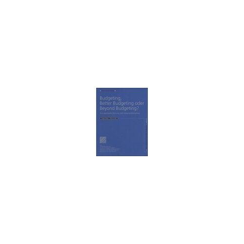 Jürgen Weber - Budgeting, Better Budgeting oder Beyond Budgeting? - Preis vom 11.04.2021 04:47:53 h