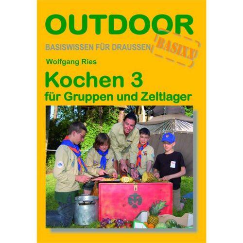 KOCHEN 3 FÜR GRUPPEN UND ZELTLAGER - 2. Auflage 2010 - Sachbuch