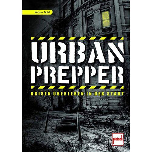 URBAN PREPPER -  Survival, Orientierung und Erste Hilfe