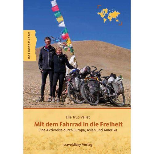 MIT DEM FAHRRAD IN DIE FREIHEIT -  Mit dem Fahrrad um die Welt