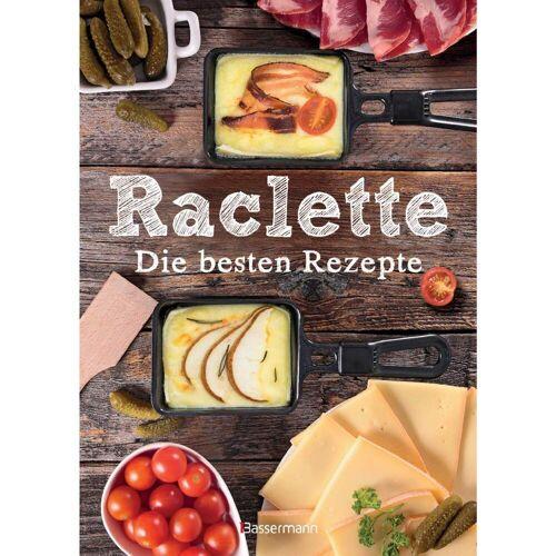 RACLETTE - DIE BESTEN REZEPTE -  Kochbücher
