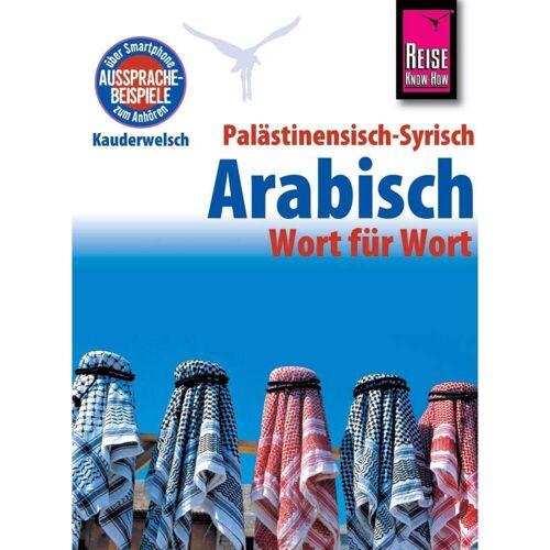 Palästinensisch-Syrisch-Arabisch - Wort für Wort -  Sprachführer