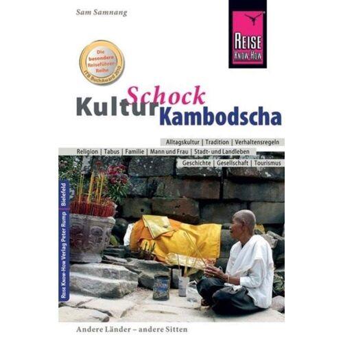 Reiseführer Südostasien - KulturSchock Kambodscha - Neu 2021 Kambodscha