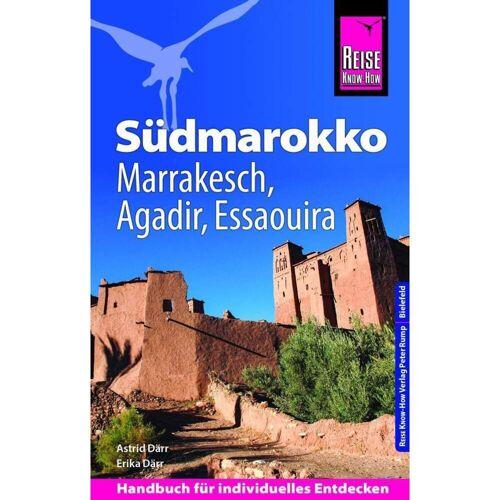 Reise Know-How Reiseführer Südmarokko mit Marrakesch, Agadir und Essaouira - Marokko