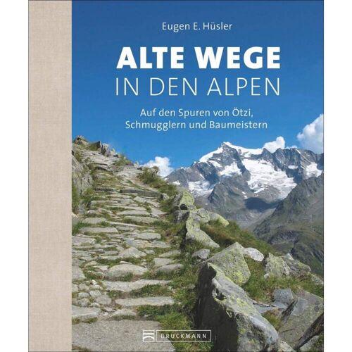 Alte Wege in den Alpen -  Bildbände - Neu 2021 Ostalpen Westalpen